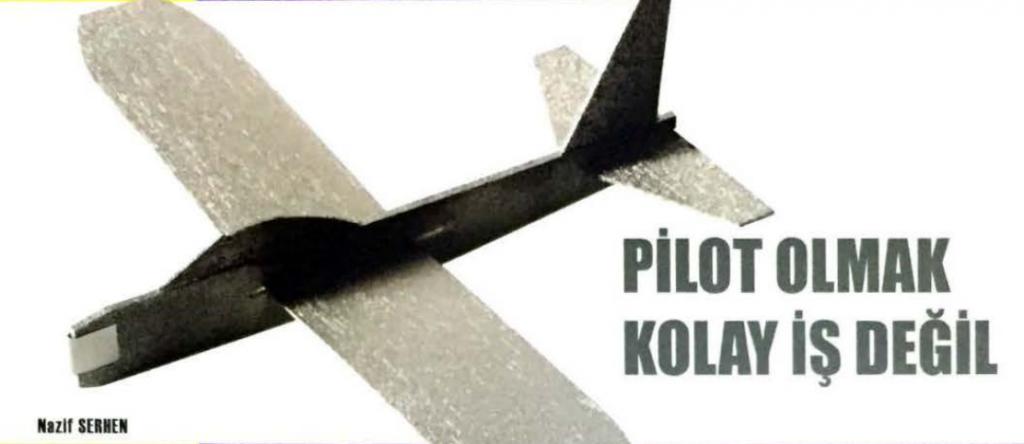 Pilot olmak kolay iş değil