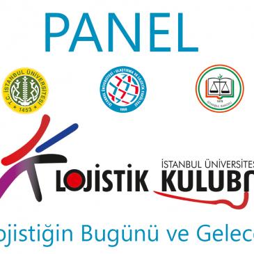 Panel | Lojistiğin Bugünü ve Geleceği